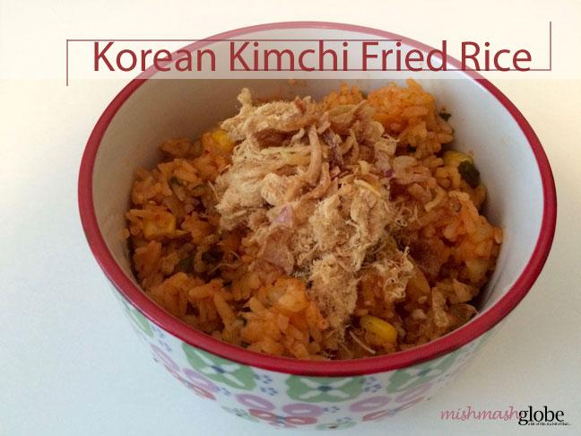 Korean Kimchi Fried Rice | MishMashGlobe